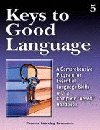 Keys To Good Language 5: Teachers Edition  by  Phoenix Learning Resources, LLC