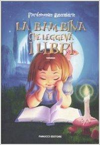 La bambina che leggeva i libri  by  Pierdomenico Baccalario