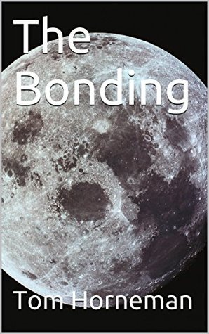 The Bonding  by  Tom Horneman