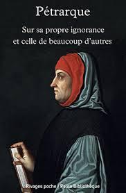Sur sa propre ignorance et celle de beaucoup dautres Francesco Petrarca