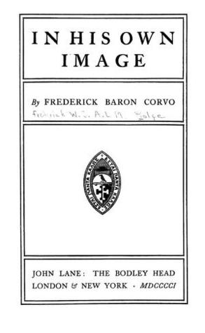 In His Own Image  by  Frederick Rolfe