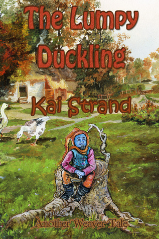 The Lumpy Duckling: Another Weaver Tale (Weaver Tales, #3)  by  Kai Strand