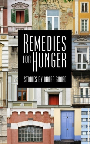 Remedies for Hunger Anara Guard