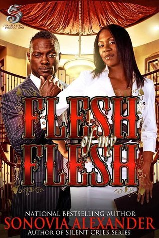 FLESH OF MY FLESH  by  Sonovia Alexander