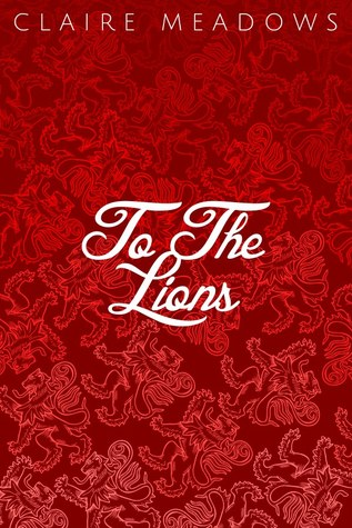 To The Lions Claire Meadows