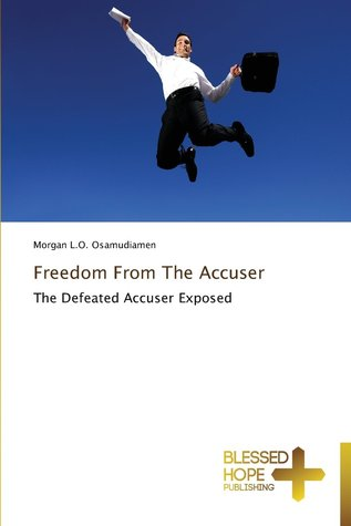 Freedom from the Accuser  by  Morgan L.O. Osamudiamen