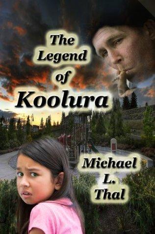 The Legend of Koolura Michael L. Thal
