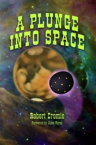 A Plunge into Space (Annotated)  by  Robert Cromie