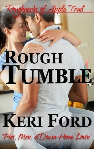 Rough Tumble (The Roughnecks #3)  by  Keri Ford