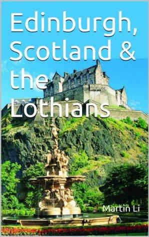 Edinburgh, Scotland & the Lothians Martin Li