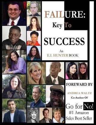Failure: Key To Success  by  E.I. Hunter