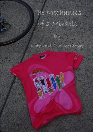 The Mechanics of a Miracle Tim McIntyre