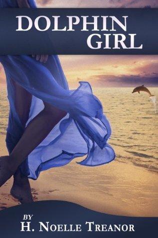 Dolphin Girl  by  H. Noelle Treanor