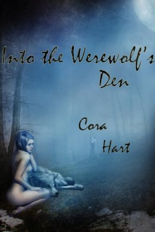 Into The Wolfs Den (Alpha Male, Shapeshifter, Light Bondage) (Wolfs Den Series Book 2) Cora Hart