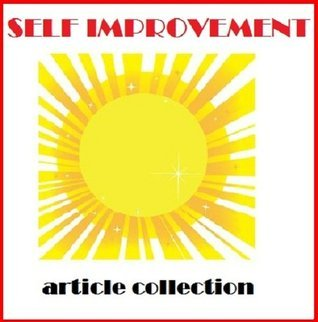 The Powers of a Positive Attitude  by  Self Improvement Article Collection