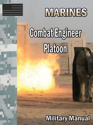Combat Engineer Platoon  by  U.S. Department of the Army