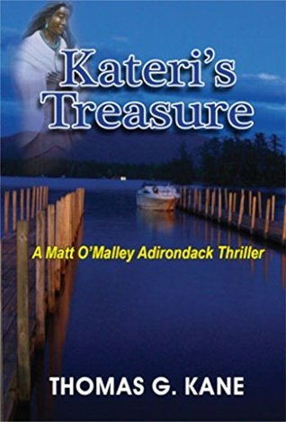 Kateris Treasure: A Matt OMalley Adirondack Mystery  by  Thomas Kane