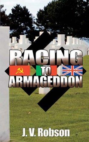 Racing To Armageddon  by  J V Robson