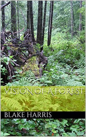 Vision of a Forest Blake Jameson Harris