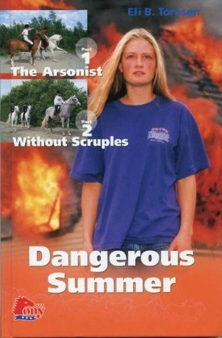 Dangerous Summer: The Arsonist - Without Scruples Eli B. Toresen