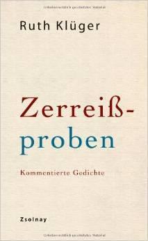 Zerreißproben: Kommentierte Gedichte  by  Ruth Klüger