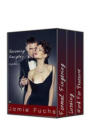 Becoming Naughty In Public: Complete Series  by  Jamie Fuchs
