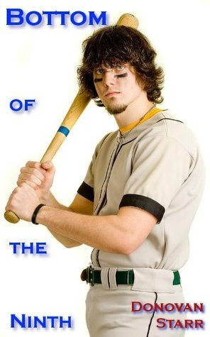 Bottom of the Ninth: A Baseball Sex Story Donovan Starr
