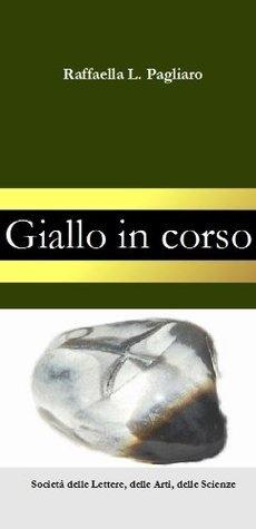 Giallo in corso  by  Raffaella L. Pagliaro