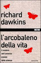 Larcobaleno della vita  by  Richard Dawkins