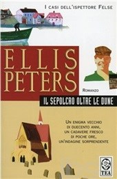 Il sepolcro oltre le dune (Felse, #4)  by  Ellis Peters