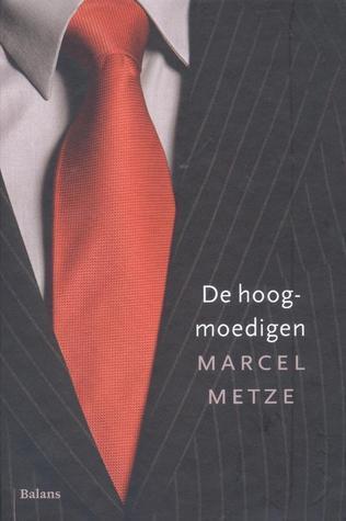De hoogmoedigen  by  Marcel Metze