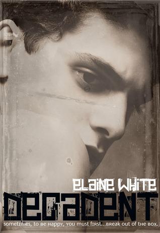 Decadent (Decadent, #1) Elaine  White