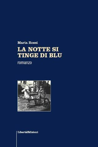 LA NOTTE SI TINGE DI BLU  by  Maria Rossi