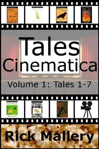Tales Cinematica: Volume 1 Rick Mallery