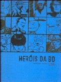 Heróis da BD  by  Carlos Pessoa