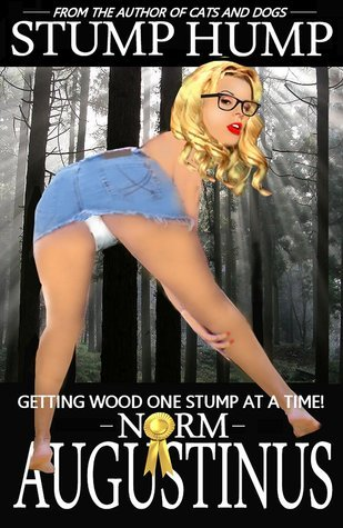 Stump Hump  by  Norm Augustius