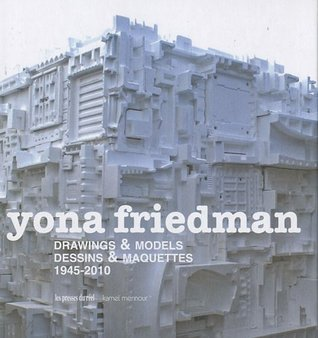 Yona Friedman: Drawings & Models  by  Yona Friedman