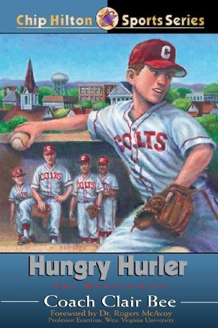 Hungry Hurler (Chip Hilton Sports Series)  by  Clair Bee