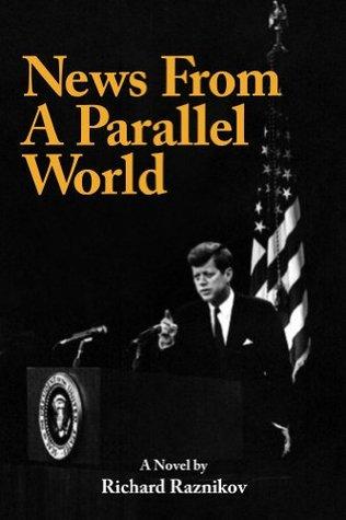 News From A Parallel World Richard Raznikov