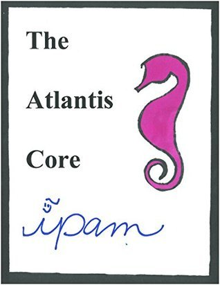 The Atlantis Core (Genetics String Book Book 3)  by  ipam