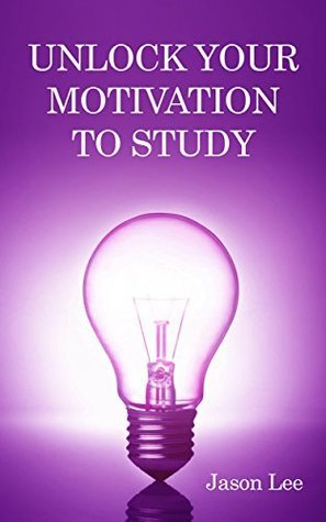 Unlock your motivation to study: studying tips,studying techniques,how to study well,study habits,how to study for exams,how to study for college,how to study for a test  by  Jason Lee