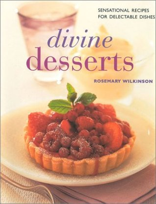 Divine Desserts  by  Rosemary Wilkinson
