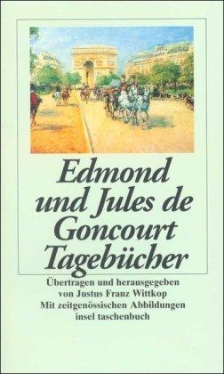 Tagebücher: Aufzeichnungen Aus Den Jahren 1851 1870 Edmond de Goncourt