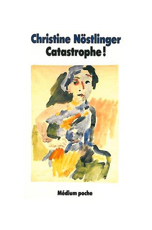Catastrophe Christine Nöstlinger