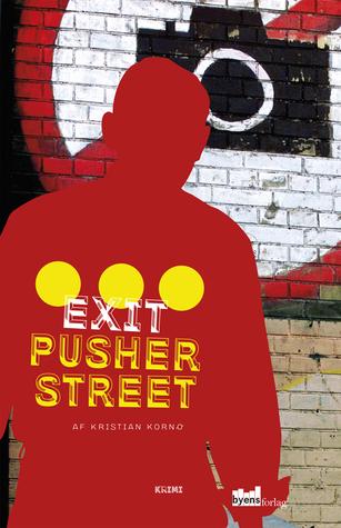 Exit Pusher Street  by  Kristian Kornø