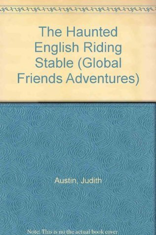 The Haunted English Riding Stable  by  Judith M. Austin
