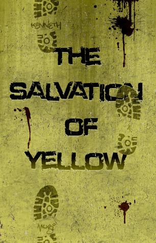 The Salvation of Yellow (NSR: The Silence, #1)  by  Kenneth A. Mugi