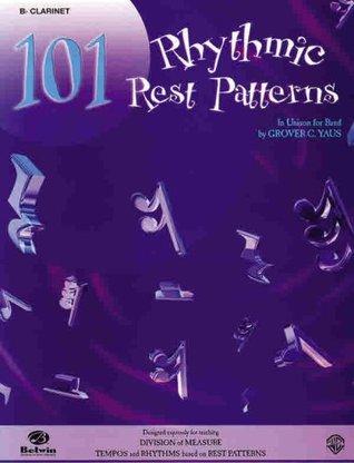 101 Rhythmic Rest Patterns: B-Flat Cornet Grover C. Yaus