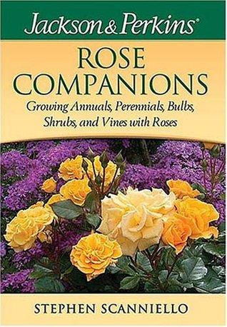Jackson & Perkins Rose Companions Stephen Scanniello