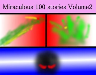 Miracluous 100 stories Volume2 (Miraculous 100 stories)  by  White Rain